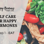 SELF CARE FOR HAPPY HORMONES
