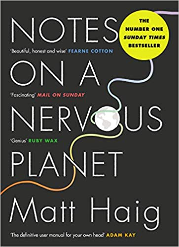 Matt Haig's Notes on a Nervous Planet is a great way to find out more about anxiety and depression in this modern world