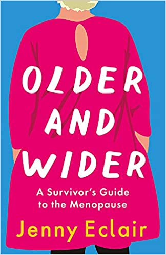 Jenny Eclair's Older & Wider is a hilarious account of one woman's menopause experience