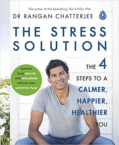Dr Chatterjee reveals his 4 step stress solution